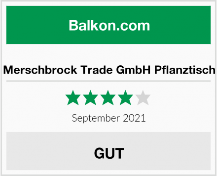Merschbrock Trade GmbH Pflanztisch Test