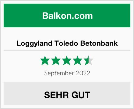 Loggyland Toledo Betonbank Test