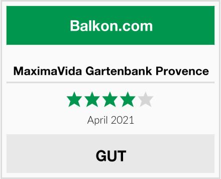 MaximaVida Gartenbank Provence Test
