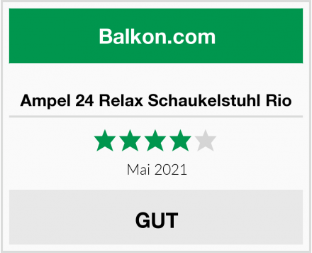 Ampel 24 Relax Schaukelstuhl Rio Test