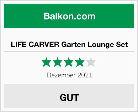 LIFE CARVER Garten Lounge Set Test