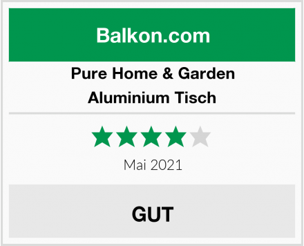 Pure Home & Garden Aluminium Tisch Test