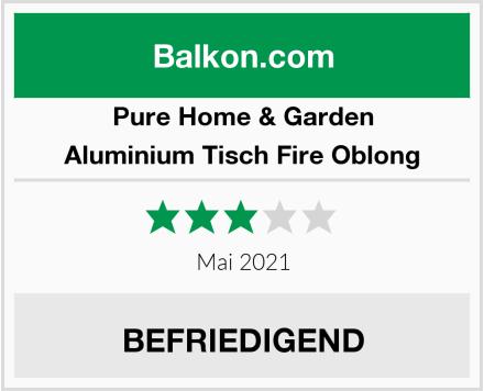 Pure Home & Garden Aluminium Tisch Fire Oblong Test