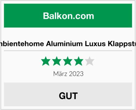Ambientehome Aluminium Luxus Klappstuhl Test