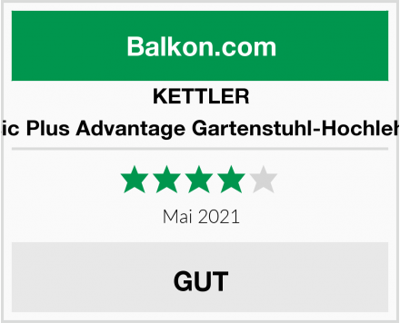 KETTLER Basic Plus Advantage Gartenstuhl-Hochlehner Test