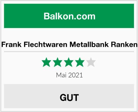 Frank Flechtwaren Metallbank Ranken Test