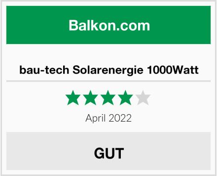bau-tech Solarenergie 1000Watt Test