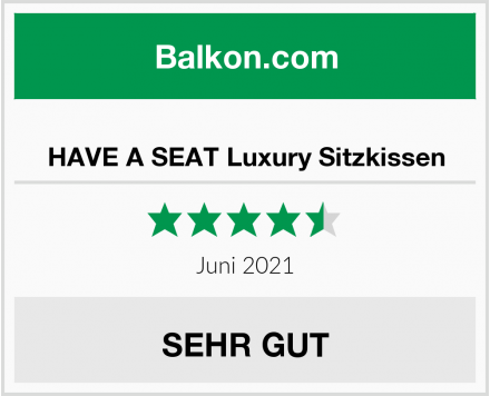 HAVE A SEAT Luxury Sitzkissen Test